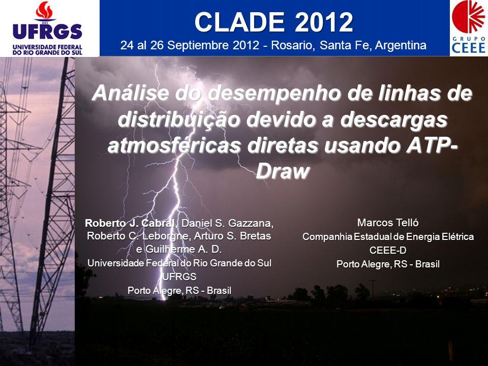 Análise do desempenho de linhas de distribuição devido a descargas atmosféricas diretas usando ATP- Draw Roberto J. Cabral, Daniel S. Gazzana, Roberto