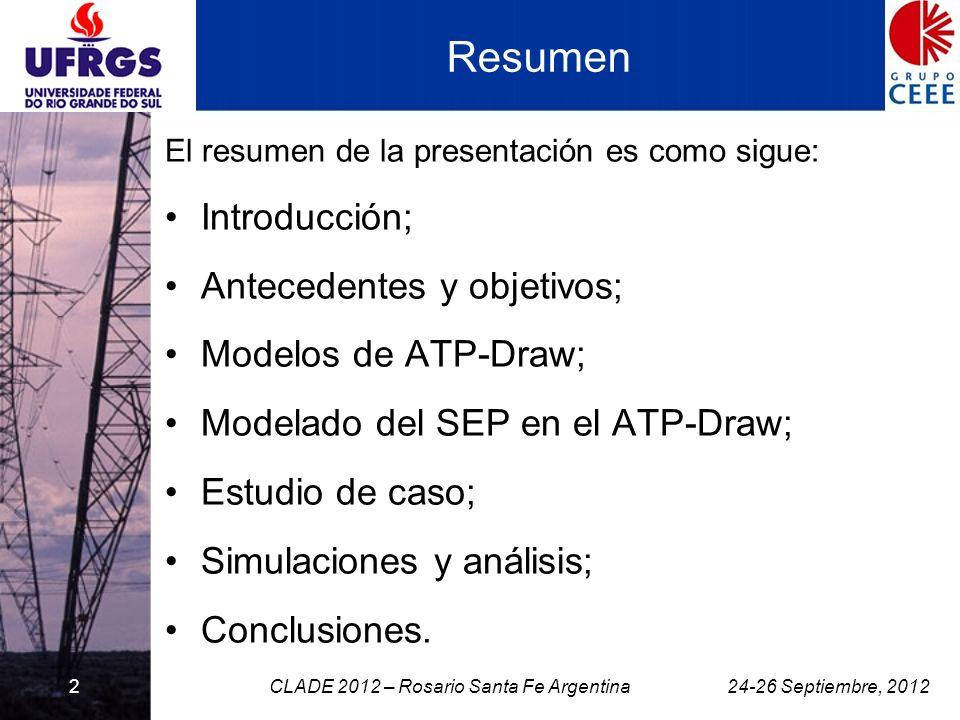El resumen de la presentación es como sigue: Introducción; Antecedentes y objetivos; Modelos de ATP-Draw; Modelado del SEP en el ATP-Draw; Estudio de
