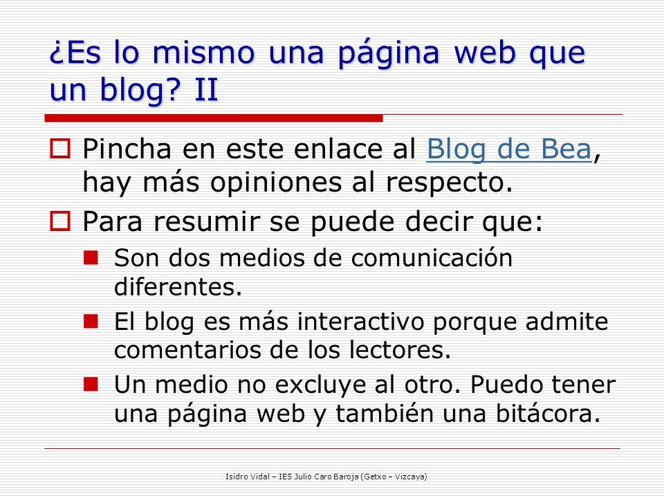Isidro Vidal – IES Julio Caro Baroja (Getxo – Vizcaya) ¿Es lo mismo una página web que un blog.