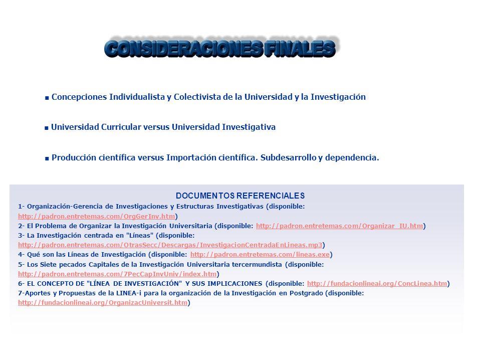 Concepciones Individualista y Colectivista de la Universidad y la Investigación Universidad Curricular versus Universidad Investigativa Producción cie