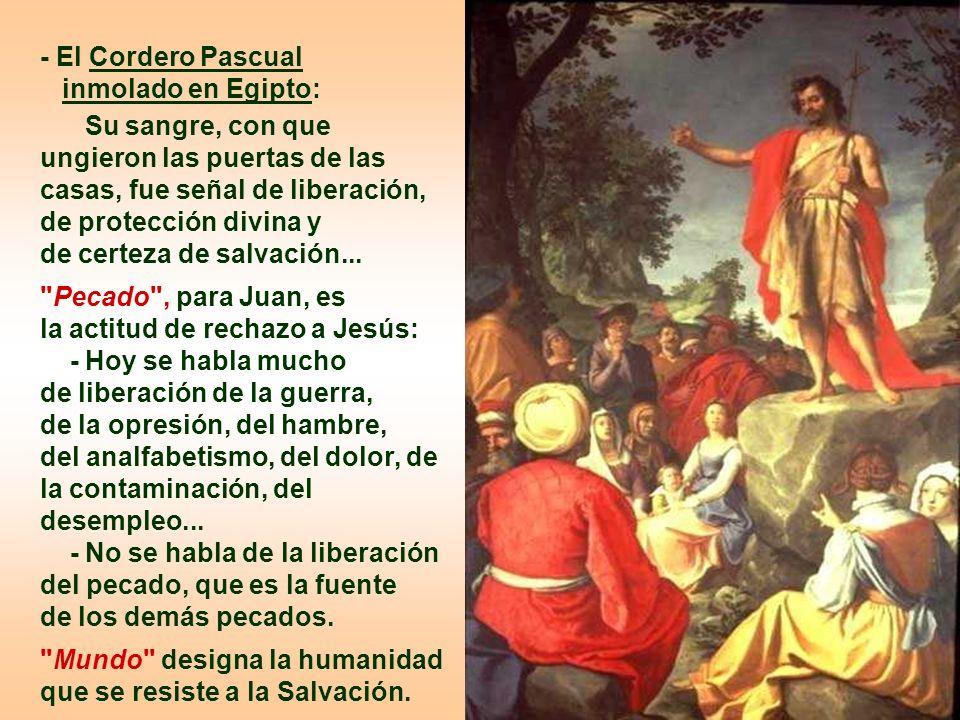 - El Cordero Pascual inmolado en Egipto: Su sangre, con que ungieron las puertas de las casas, fue señal de liberación, de protección divina y de certeza de salvación...