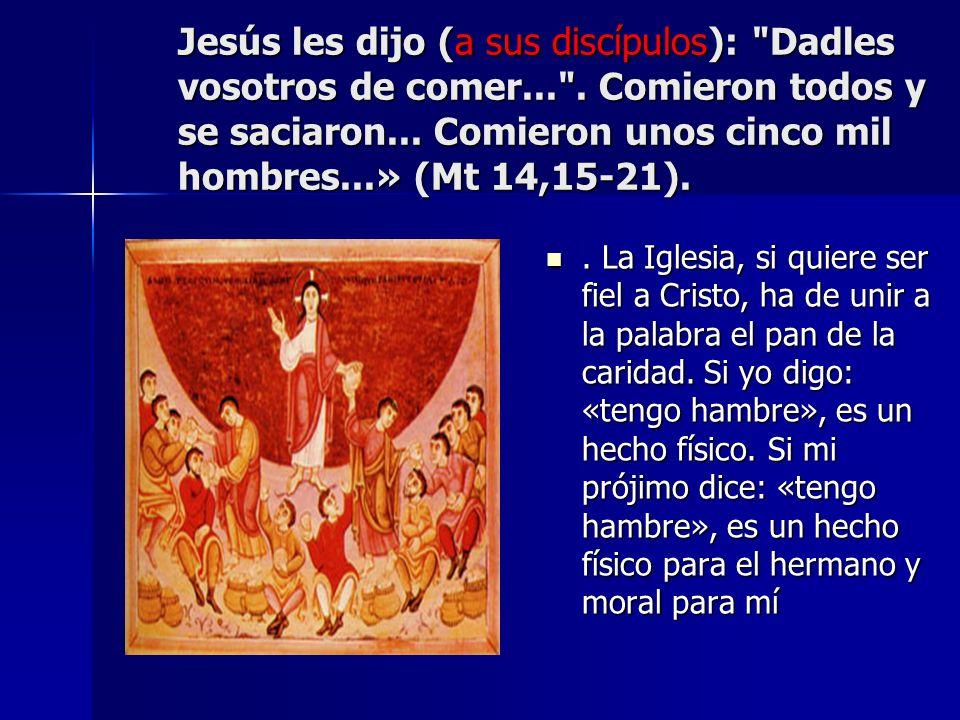 Jesús les dijo (a sus discípulos):