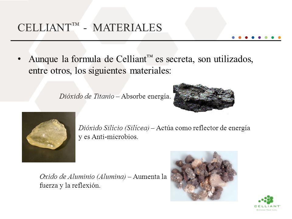 CELLIANT - MATERIALES Aunque la formula de Celliant es secreta, son utilizados, entre otros, los siguientes materiales: Dióxido de Titanio – Absorbe e