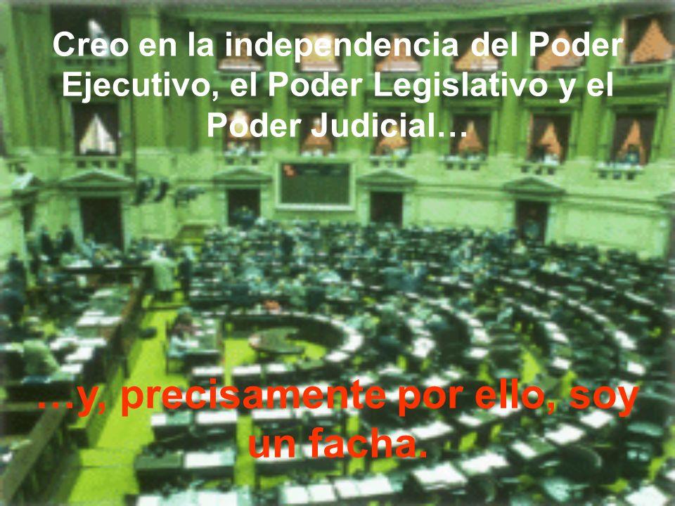 Creo que no hay ninguna nación en Europa más abierta a la descentralización administrativa que España… …pero soy un facha.