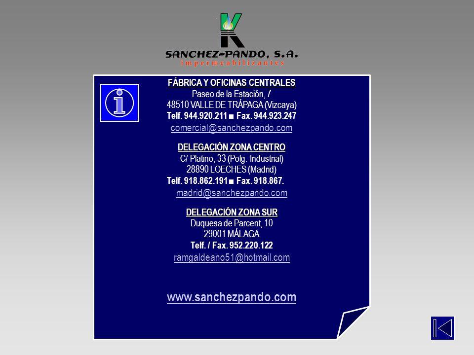 FÁBRICA Y OFICINAS CENTRALES Paseo de la Estación, 7 48510 VALLE DE TRÁPAGA (Vizcaya) Telf. 944.920.211 Fax. 944.923.247 comercial@sanchezpando.com DE