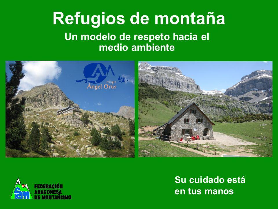 Refugios de montaña Un modelo de respeto hacia el medio ambiente Su cuidado está en tus manos