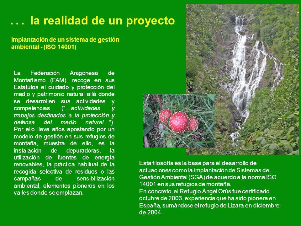 … la realidad de un proyecto Implantación de un sistema de gestión ambiental - (ISO 14001) La Federación Aragonesa de Montañismo (FAM), recoge en sus