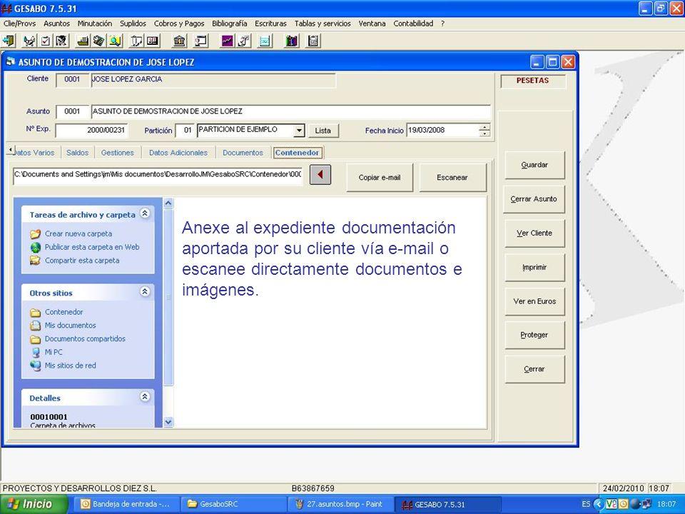 Anexe al expediente documentación aportada por su cliente vía e-mail o escanee directamente documentos e imágenes.