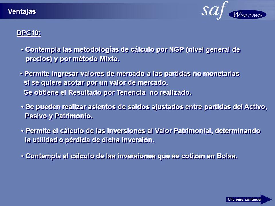 Ventajas DPC10: Clic para continuar Contempla las metodologías de cálculo por NGP (nivel general de precios) y por método Mixto.