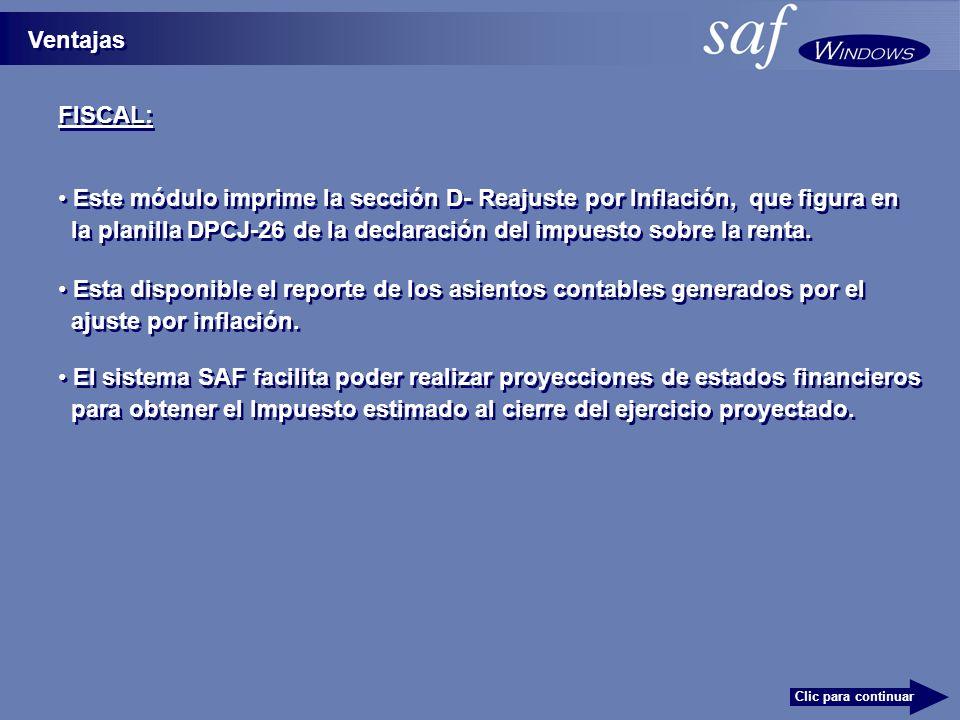 FISCAL: Ventajas Clic para continuar Este módulo imprime la sección D- Reajuste por Inflación, que figura en la planilla DPCJ-26 de la declaración del impuesto sobre la renta.
