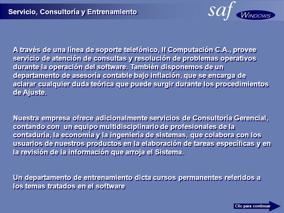 Servicio, Consultoría y Entrenamiento A través de una línea de soporte telefónico, If Computación C.A., provee servicio de atención de consultas y resolución de problemas operativos durante la operación del software.