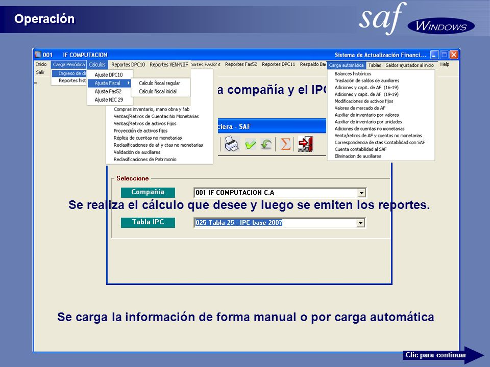 Operación En Inicio se selecciona la compañía y el IPC a utilizar Se carga la información de forma manual o por carga automática Se realiza el cálculo que desee y luego se emiten los reportes.