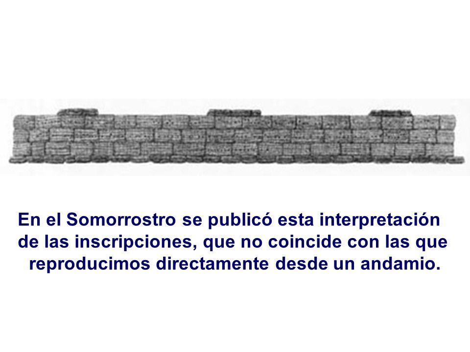 En el Somorrostro se publicó esta interpretación de las inscripciones, que no coincide con las que reproducimos directamente desde un andamio.