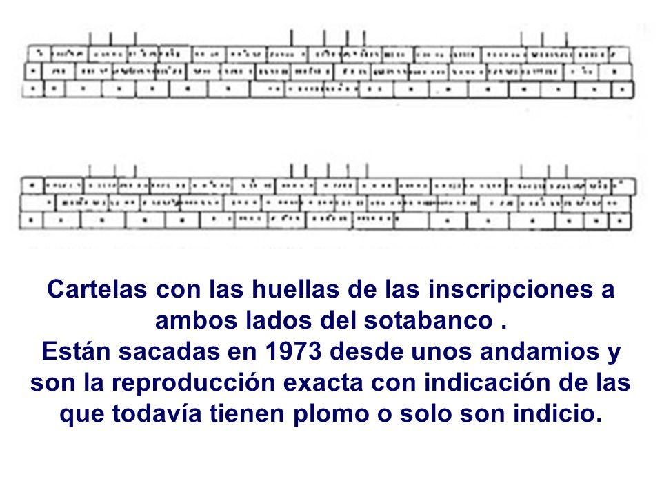 Cartelas con las huellas de las inscripciones a ambos lados del sotabanco. Están sacadas en 1973 desde unos andamios y son la reproducción exacta con