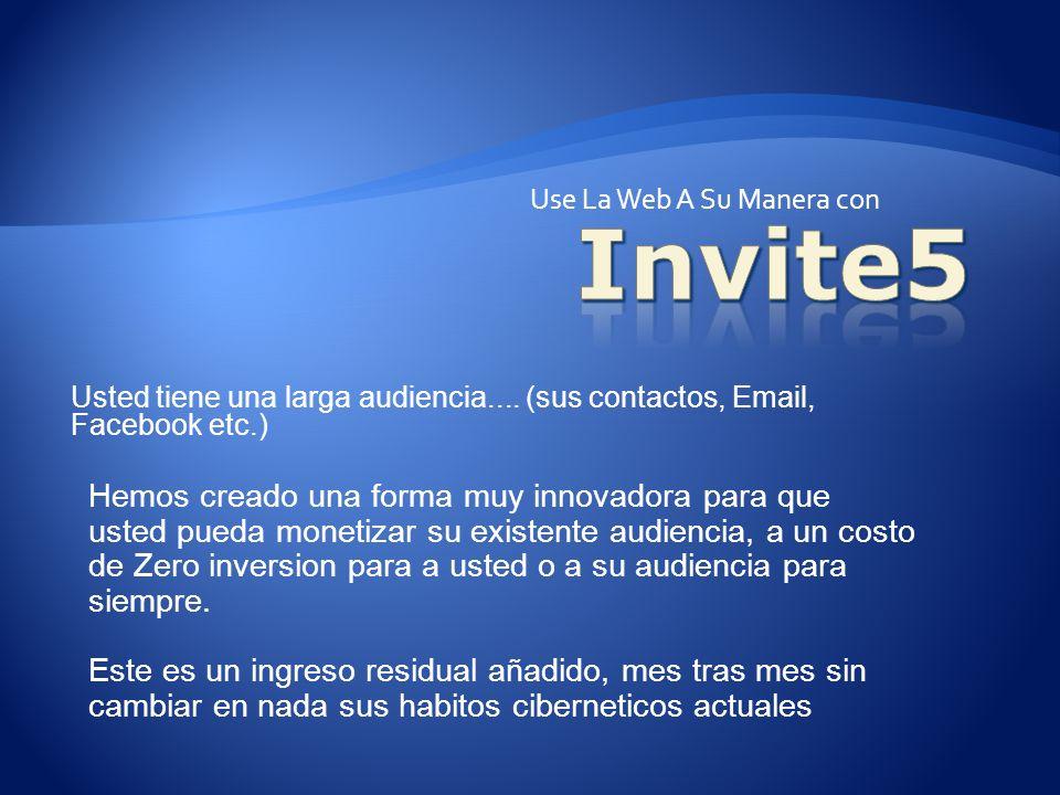 Use La Web A Su Manera con Usted tiene una larga audiencia....