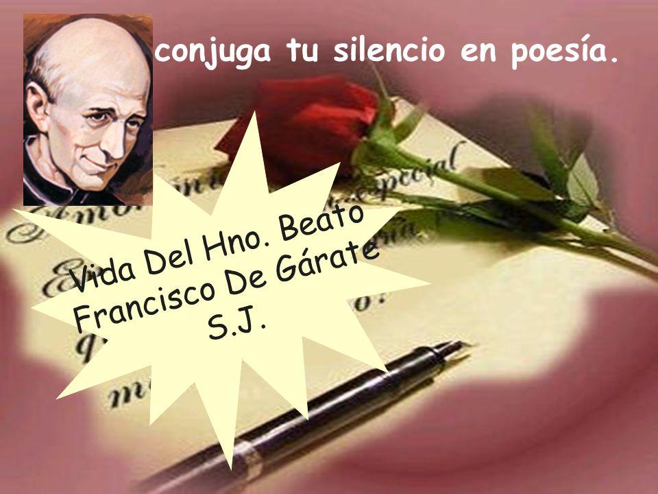 Loyola jesuíta, al evocarte, conjuga tu silencio en poesía. Loyola jesuita, al evocarte, …