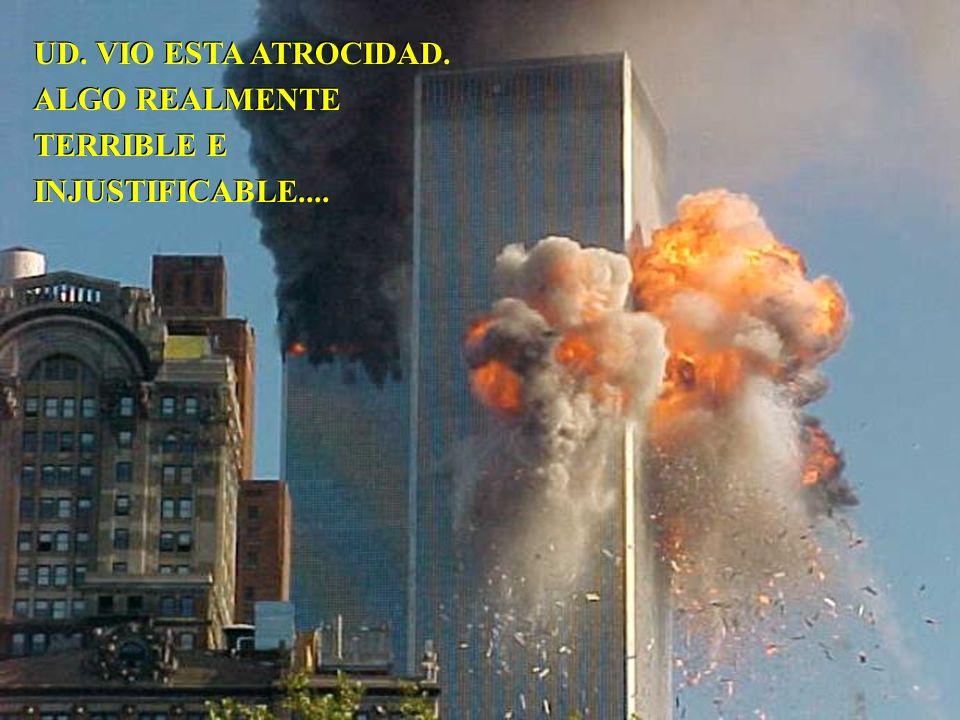 UD.VIO ESTA ATROCIDAD. ALGO REALMENTE TERRIBLE E INJUSTIFICABLE....