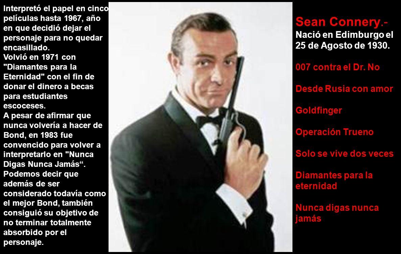 Durante mucho tiempo, el otro gran Bond.Nace el 14 de Octubre de 1927.