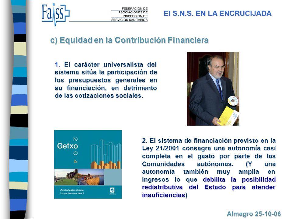 2. El sistema de financiación previsto en la Ley 21/2001 consagra una autonomía casi completa en el gasto por parte de las Comunidades autónomas. (Y u