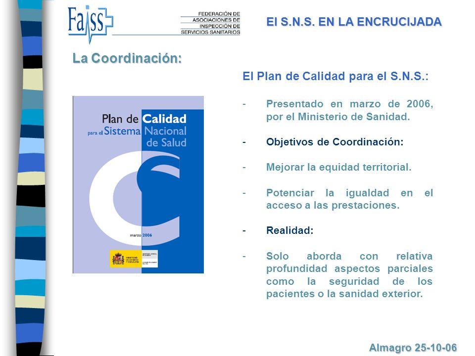 El Plan de Calidad para el S.N.S.: --P--Presentado en marzo de 2006, por el Ministerio de Sanidad.