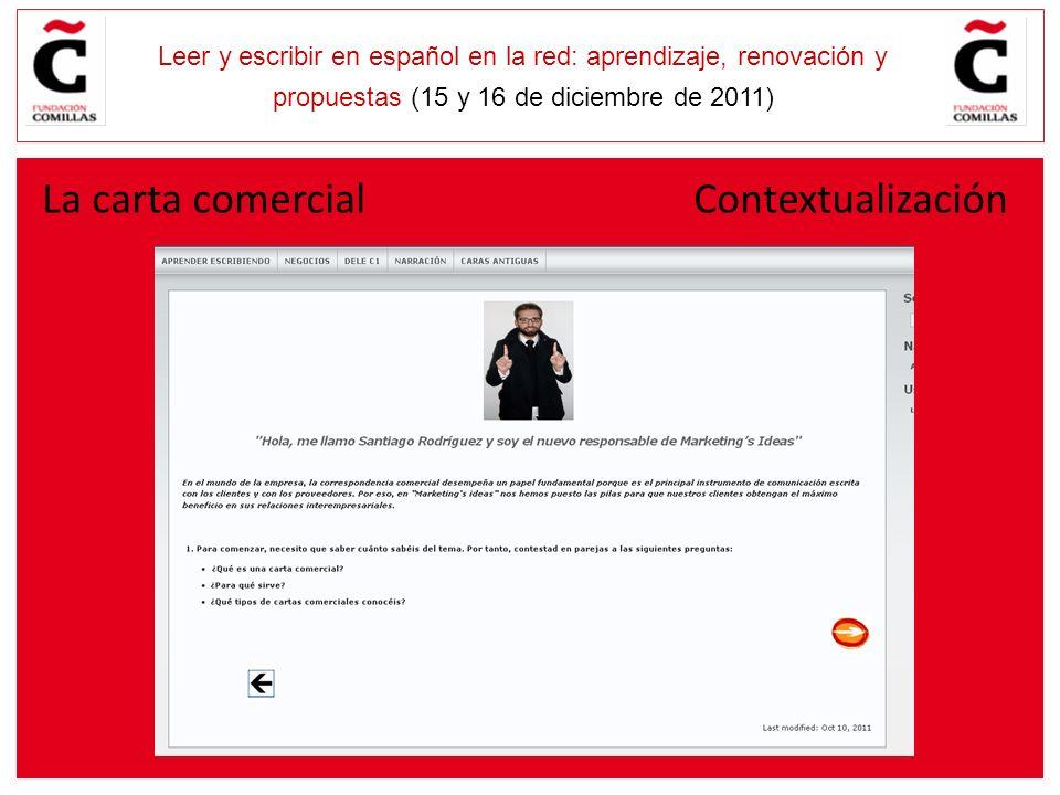 E Leer y escribir en español en la red: aprendizaje, renovación y propuestas (15 y 16 de diciembre de 2011) La carta comercial Contextualización