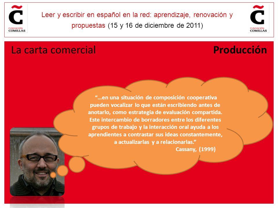 E Leer y escribir en español en la red: aprendizaje, renovación y propuestas (15 y 16 de diciembre de 2011) …en una situación de composición cooperativa pueden vocalizar lo que están escribiendo antes de anotarlo, como estrategia de evaluación compartida.