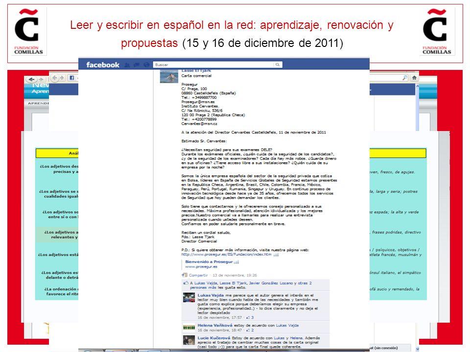 E Leer y escribir en español en la red: aprendizaje, renovación y propuestas (15 y 16 de diciembre de 2011) Texto 1 Texto 2 Texto 3 Texto 4 Texto 5 Copia el texto que más te guste el el grupo de Facebook de la Carta Comercial y reescríbelo.