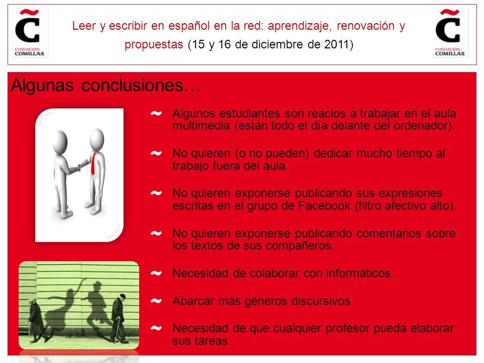 E Leer y escribir en español en la red: aprendizaje, renovación y propuestas (15 y 16 de diciembre de 2011) Algunos estudiantes son reacios a trabajar en el aula multimedia (están todo el día delante del ordenador).