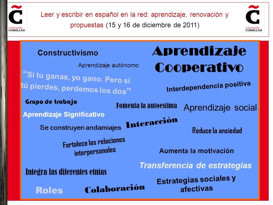 E Leer y escribir en español en la red: aprendizaje, renovación y propuestas (15 y 16 de diciembre de 2011) Aprendizaje social Fortalece las relacione