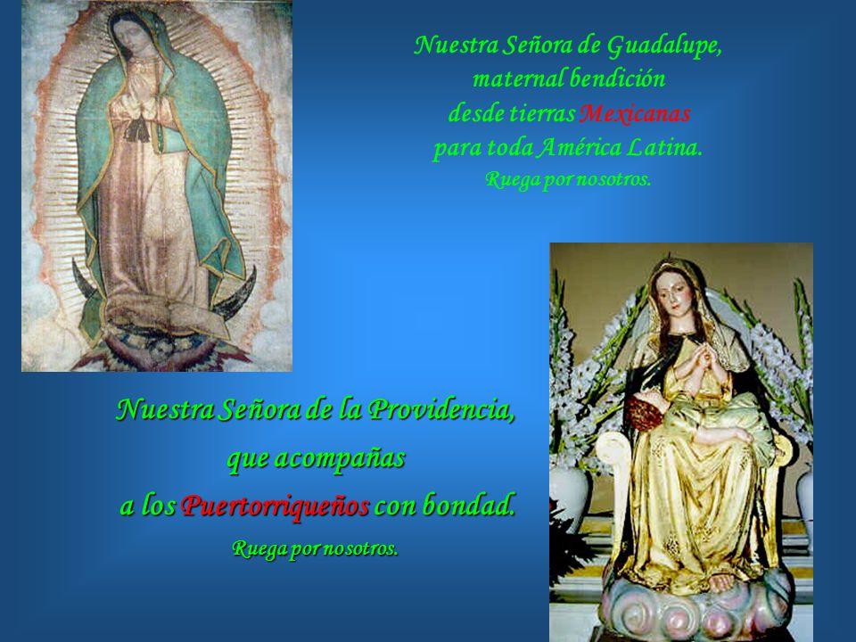 Nuestra Señora de la Providencia, que acompañas a los Puertorriqueños con bondad.