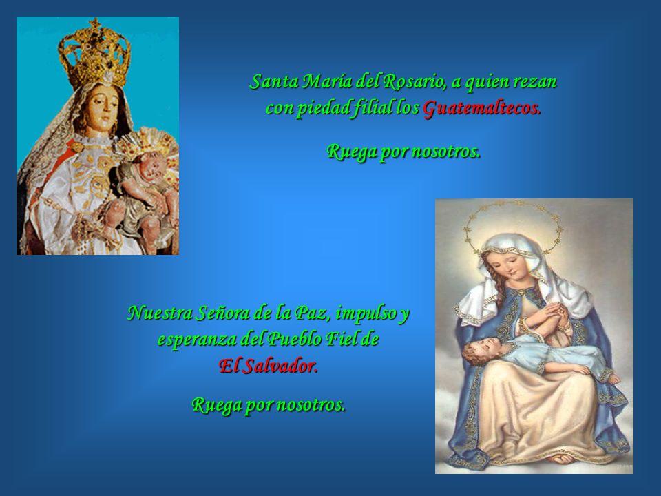 Señora de la Alta Gracia, que intercedes por los ruegos de los Dominicanos. Ruega por nosotros. Nuestra Señora del Perpetuo Socorro, que iluminas el h