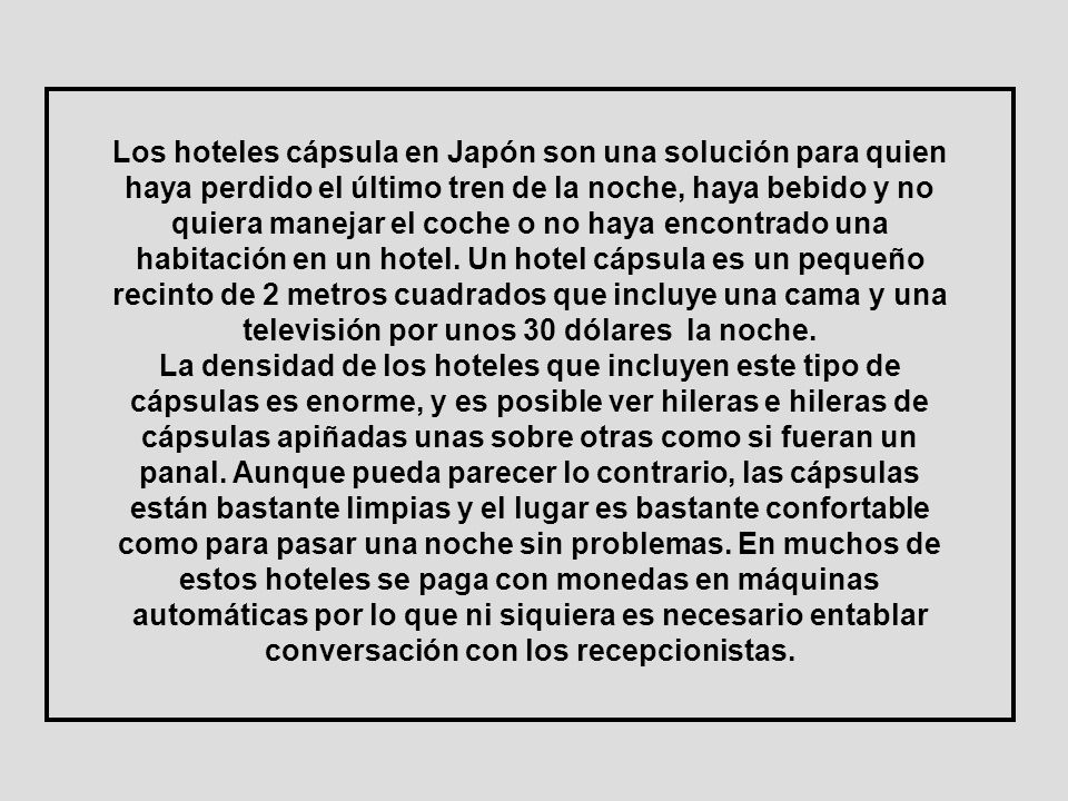 Los hoteles cápsula en Japón son una solución para quien haya perdido el último tren de la noche, haya bebido y no quiera manejar el coche o no haya encontrado una habitación en un hotel.