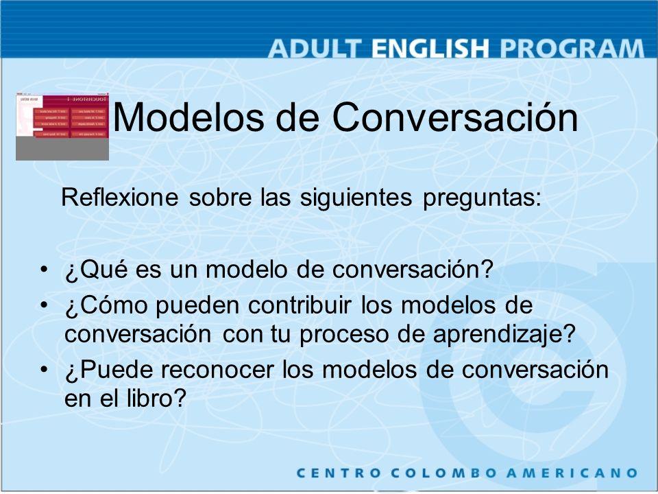 Reflexione sobre las siguientes preguntas: ¿Qué es un modelo de conversación.