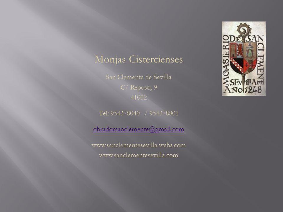 Monjas Cistercienses San Clemente de Sevilla C/ Reposo, 9 41002 Tel: 954378040 / 954378801 obradorsanclemente@gmail.com www.sanclementesevilla.webs.com www.sanclementesevilla.com