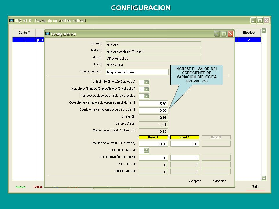 INGRESE EL VALOR DEL COEFICIENTE DE VARIACION BIOLOGICA GRUPAL (%) CONFIGURACION