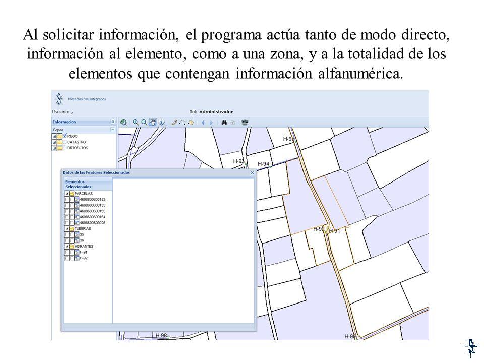 Al solicitar información, el programa actúa tanto de modo directo, información al elemento, como a una zona, y a la totalidad de los elementos que con