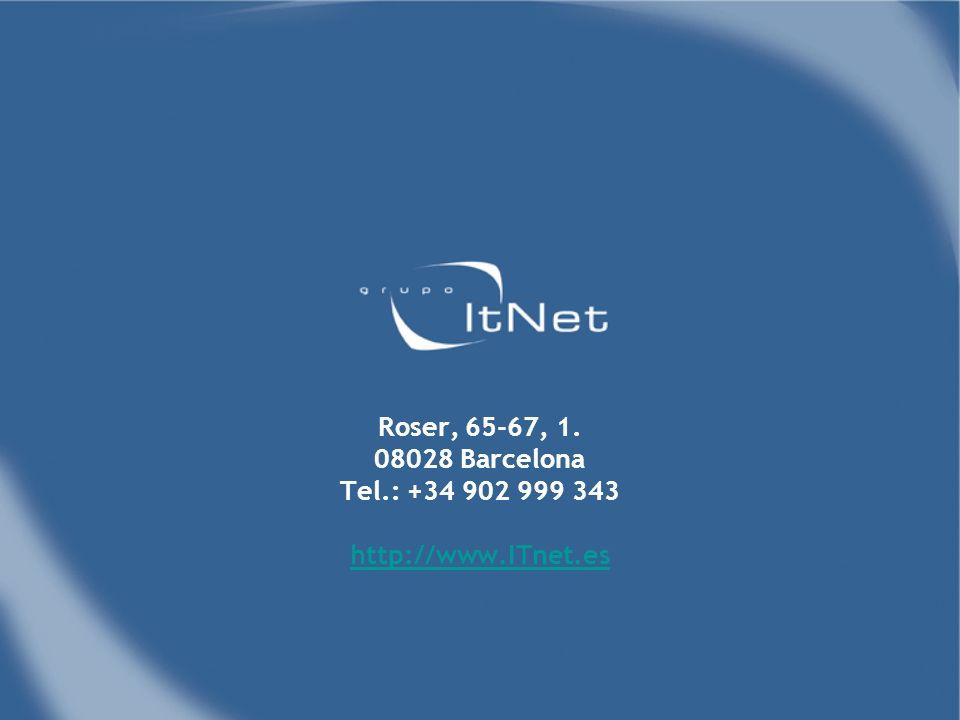 Roser, 65-67, 1. 08028 Barcelona Tel.: +34 902 999 343 http://www.ITnet.es http://www.ITnet.es