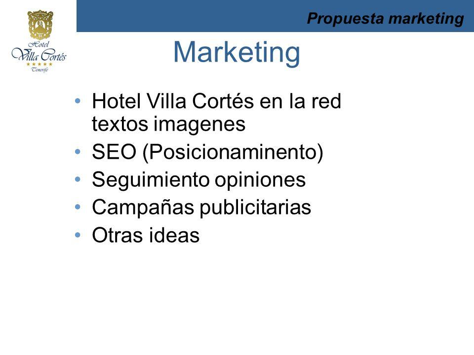 Hotel Villa Cortés en la red textos imagenes SEO (Posicionaminento) Seguimiento opiniones Campañas publicitarias Otras ideas Propuesta marketing Marke