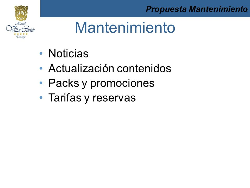 Noticias Actualización contenidos Packs y promociones Tarifas y reservas Mantenimiento Propuesta Mantenimiento