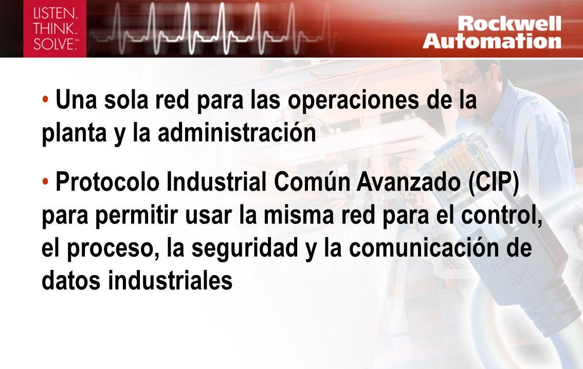 Una sola red para las operaciones de la planta y la administración Protocolo Industrial Común Avanzado (CIP) para permitir usar la misma red para el c