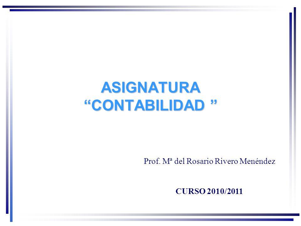 ASIGNATURA CONTABILIDAD ASIGNATURA CONTABILIDAD Prof.