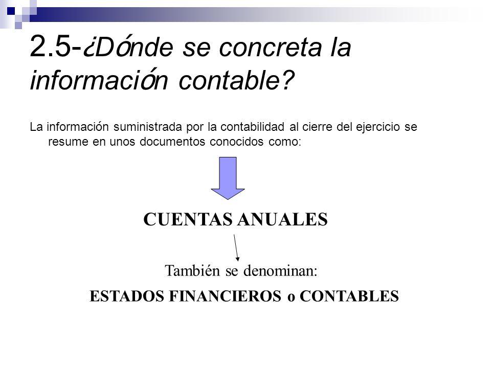 2.5- ¿ D ó nde se concreta la informaci ó n contable.