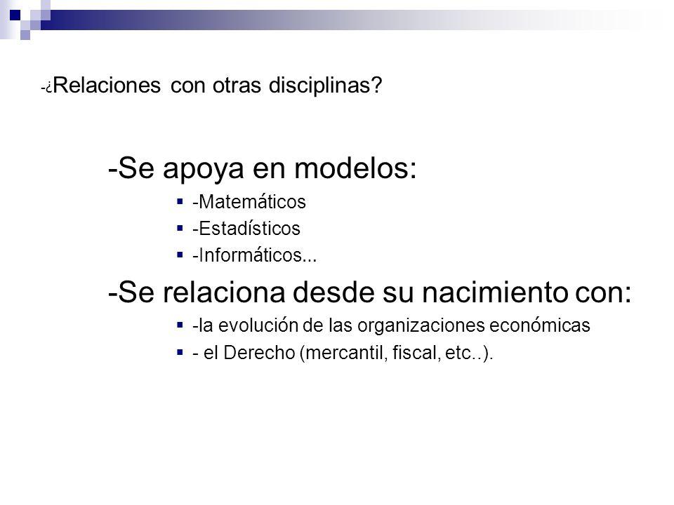 - ¿ Relaciones con otras disciplinas.