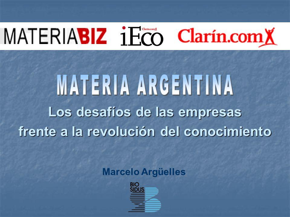 Los desafíos de las empresas frente a la revolución del conocimiento Marcelo Argüelles