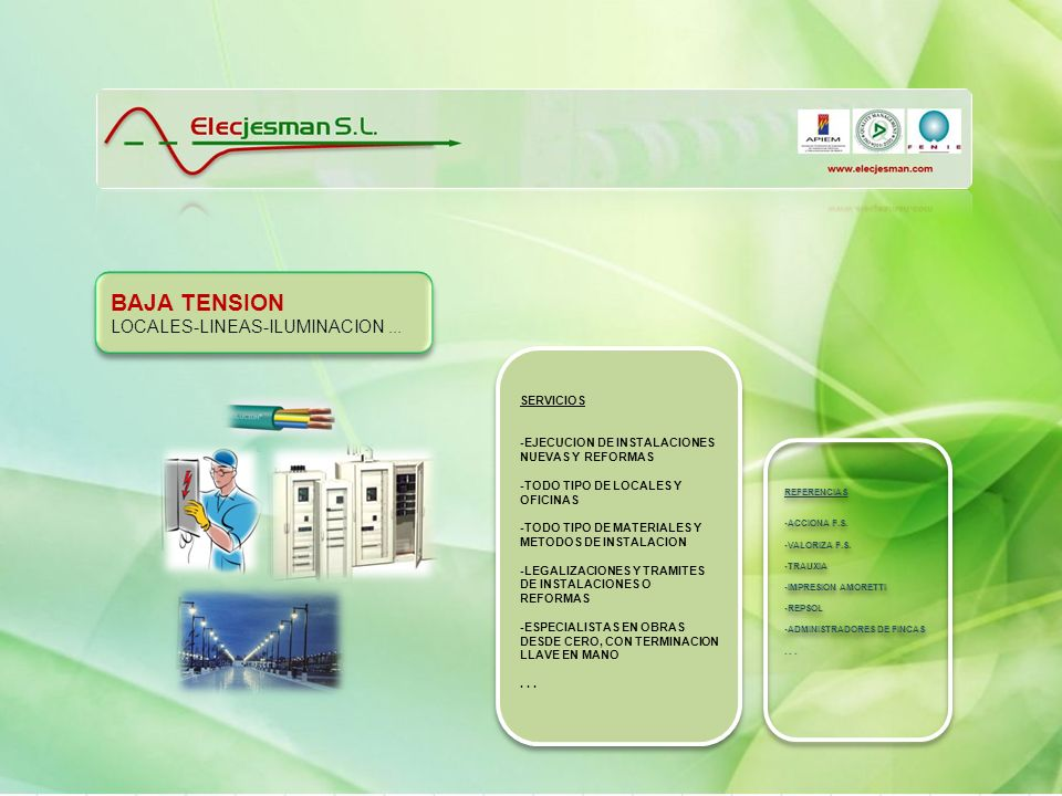 BAJA TENSION LOCALES-LINEAS-ILUMINACION... BAJA TENSION LOCALES-LINEAS-ILUMINACION... SERVICIOS -EJECUCION DE INSTALACIONES NUEVAS Y REFORMAS -TODO TI