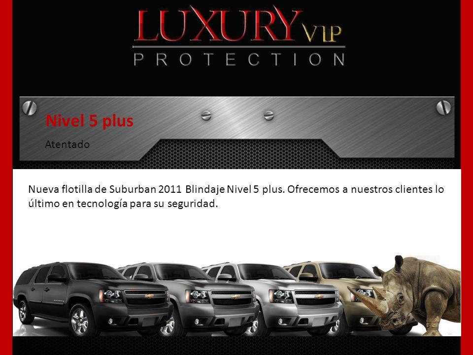 Nivel 5 plus Atentado Nueva flotilla de Suburban 2011 Blindaje Nivel 5 plus. Ofrecemos a nuestros clientes lo último en tecnología para su seguridad.
