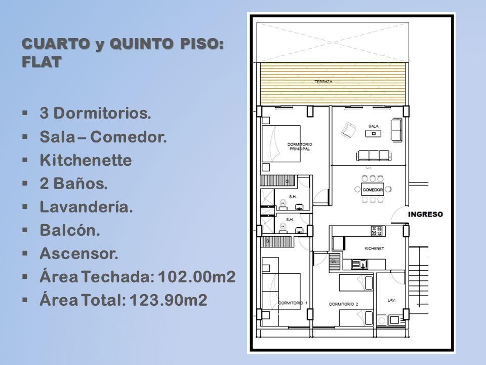 CUARTO y QUINTO PISO: FLAT 3 Dormitorios. Sala – Comedor. Kitchenette 2 Baños. Lavandería. Balcón. Ascensor. Área Techada: 102.00m2 Área Total: 123.90
