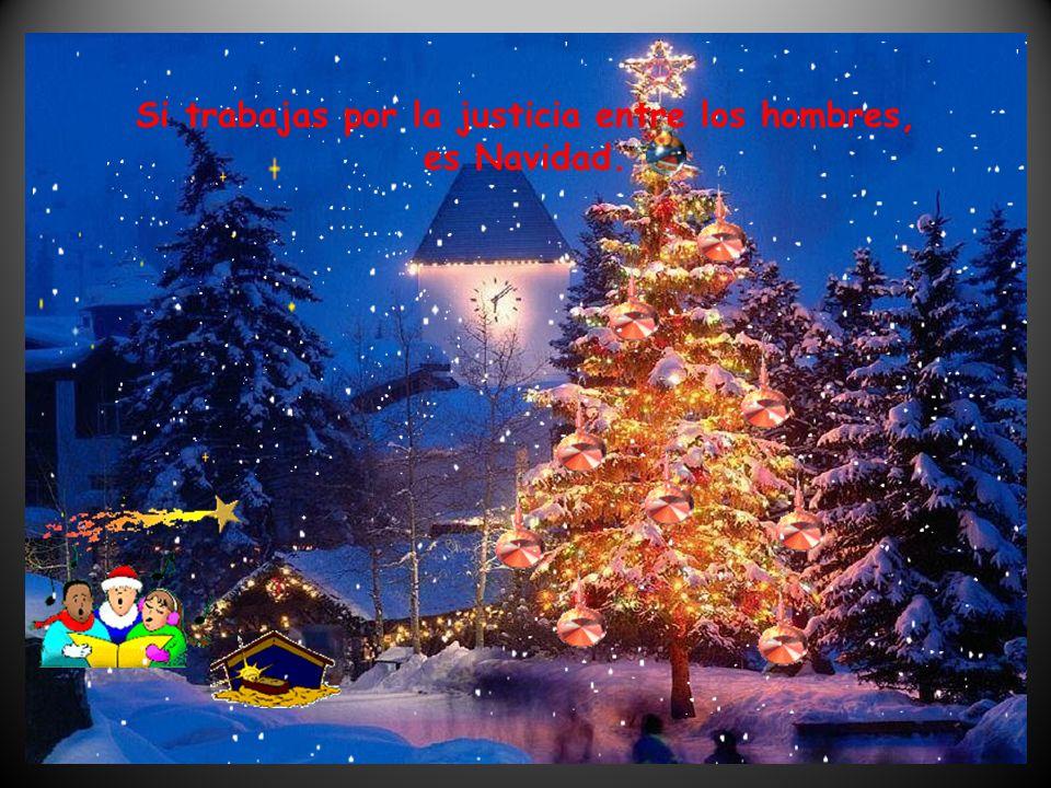 Si en tu corazón hay un poco más de amor, es Navidad