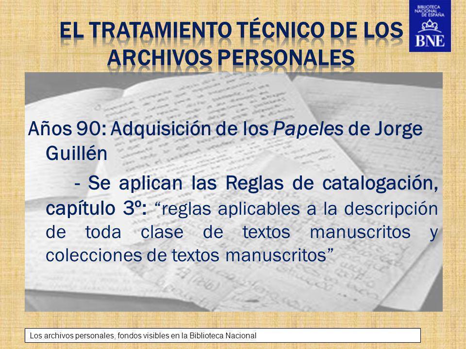Título de la presentación Los archivos personales, fondos visibles en la Biblioteca Nacional Años 90: Adquisición de los Papeles de Jorge Guillén - Se