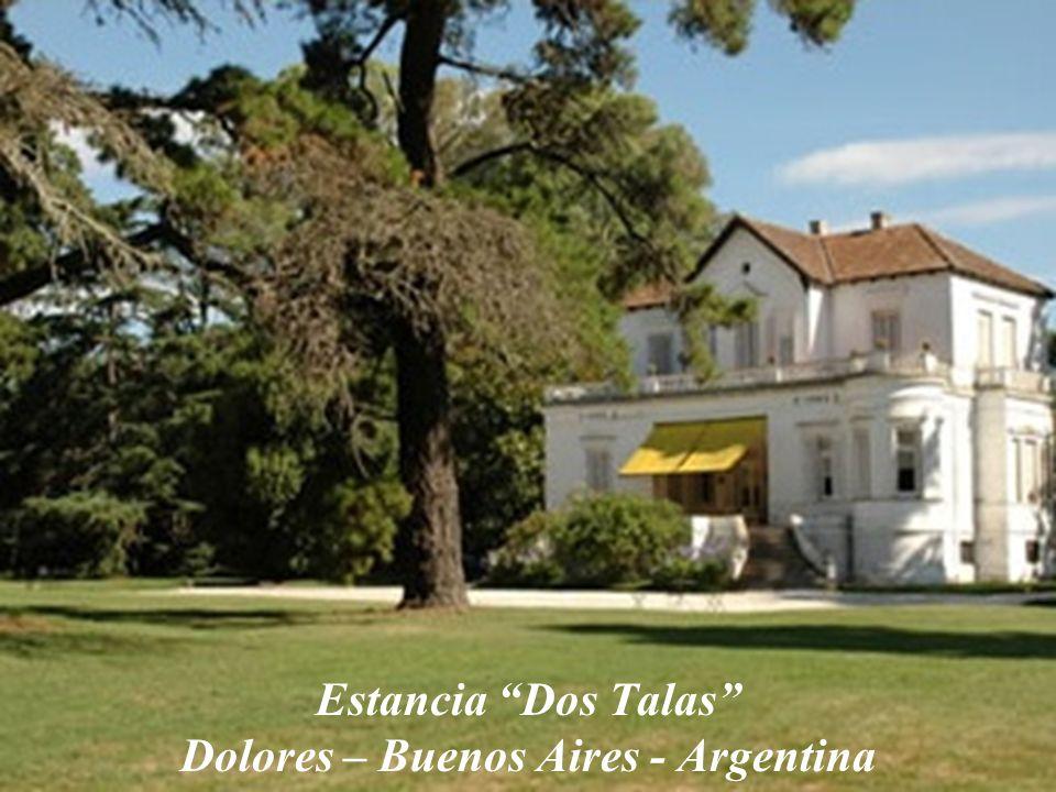 Estancia Dos Talas Dolores – Buenos Aires - Argentina